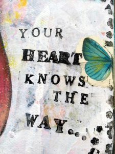 Mixed Media - Your Heart knows the Way