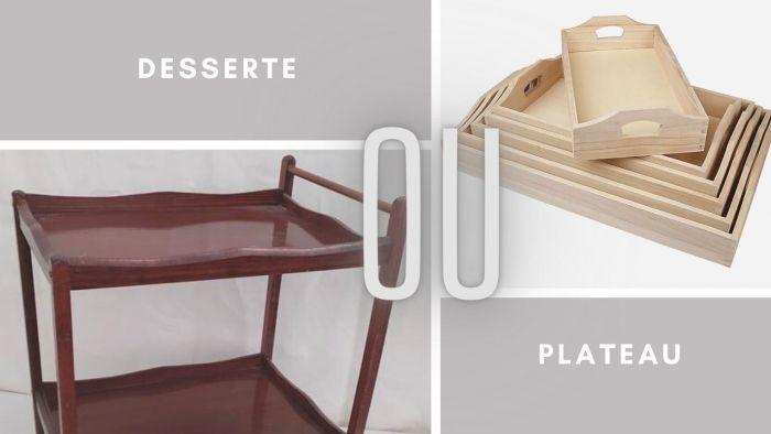 Desserte ou plateau